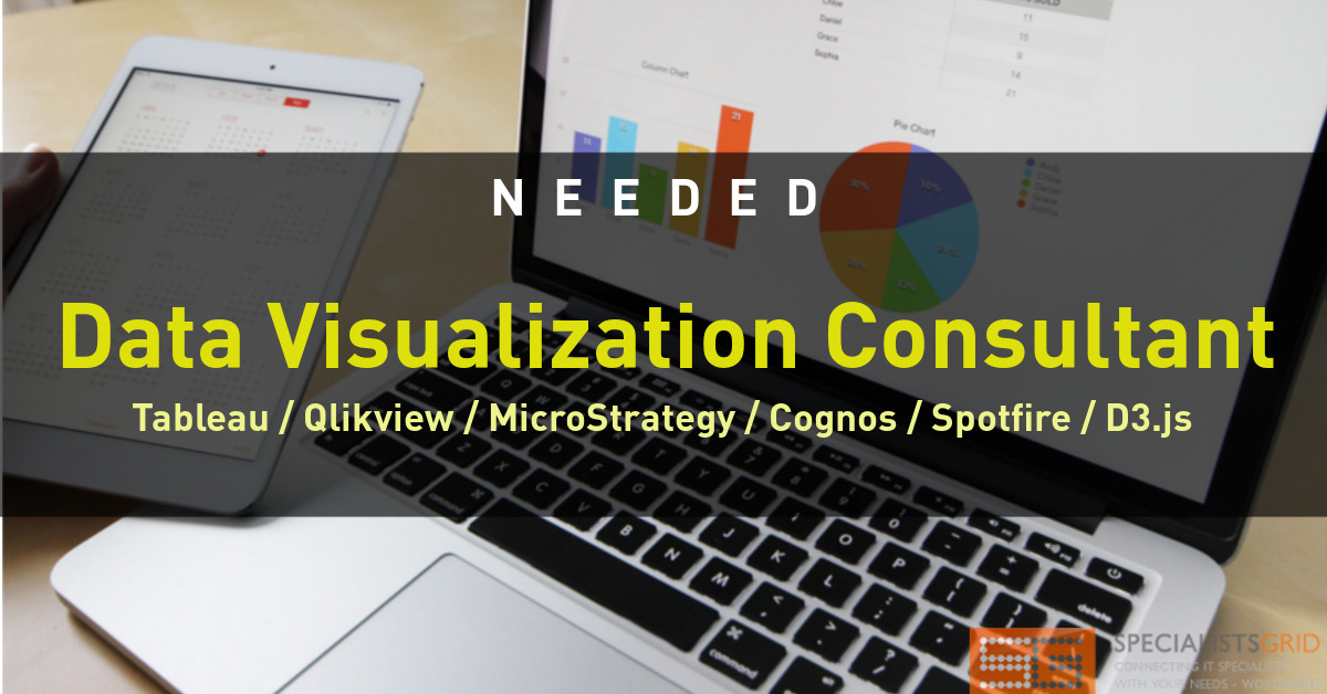 Data Visualization Consultant needed @ Tableau / Qlikview / MicroStrategy / Cognos / Spotfire / D3.js